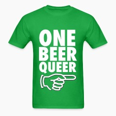One Beer Queer Funny Party Drinking Design T-Shirts