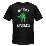T-Shirts ~ Men's T-Shirt by American Apparel ~ Are You A Superhero?