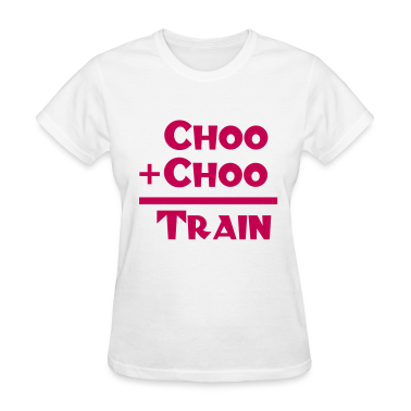 Choo + Choo = Train Design Women's T-Shirts