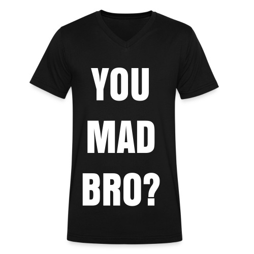 YOU MAD BRO? - Men's V-Neck T-Shirt by Canvas