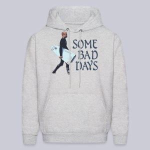 Some Bad Days - Men's Hoodie