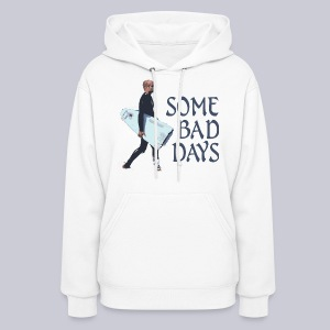 Some Bad Days - Women's Hoodie