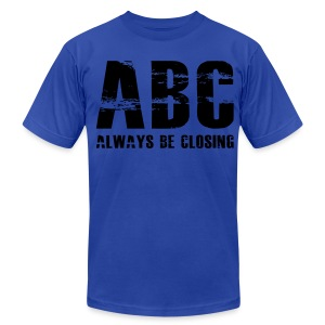 The Art of Selling | Always Be Closing T-Shirt - Men's T-Shirt by American Apparel