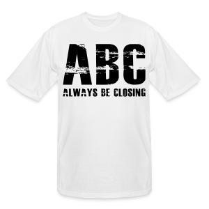 The Art of Selling | Always Be Closing T-Shirt - Men's Tall T-Shirt