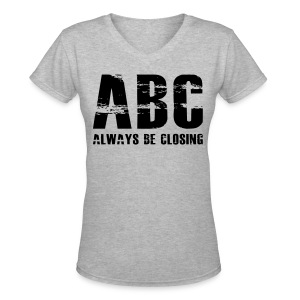 The Art of Selling | Always Be Closing T-Shirt - Women's V-Neck T-Shirt