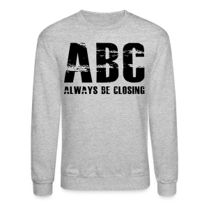 The Art of Selling | Always Be Closing Long Sleeve T-Shirt - Crewneck Sweatshirt