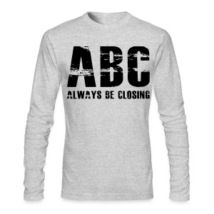 The Art of Selling | Always Be Closing Long Sleeve T-Shirt - Men's Long Sleeve T-Shirt by Next Level