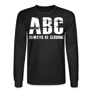 The Art of Selling | Always Be Closing Long Sleeve T-Shirt - Men's Long Sleeve T-Shirt