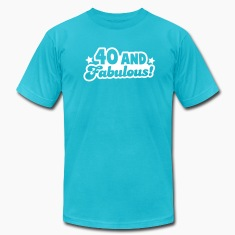 40 and fabulous! T-Shirts