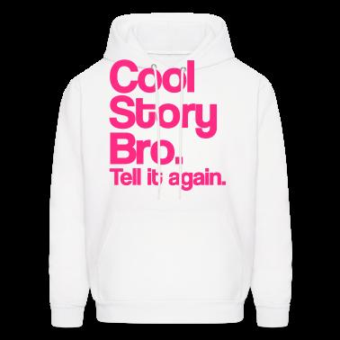 Cool Story Bro Tell It Again Pink Design Hoodies