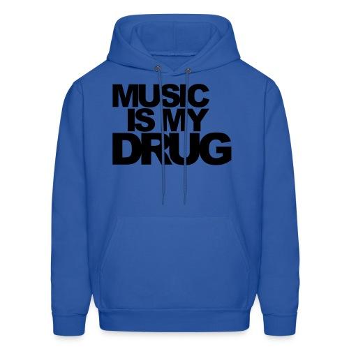 Music is my drug.  (Men's) - Men's Hoodie
