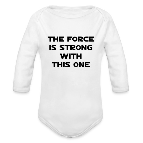 The Force is strong with this one.  - Long Sleeve Baby Bodysuit