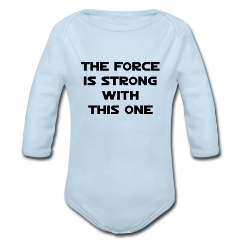 The Force is strong with this one.  - Organic Long Sleeve Baby Bodysuit