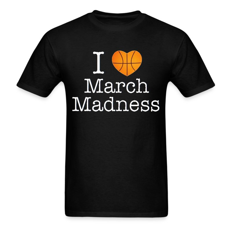 I love march madness basketball design white font t shirt for Design your own basketball t shirt