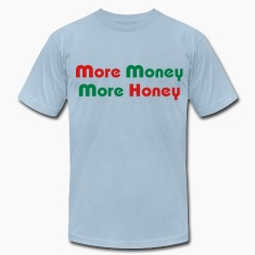 More Money More Honey T-Shirts