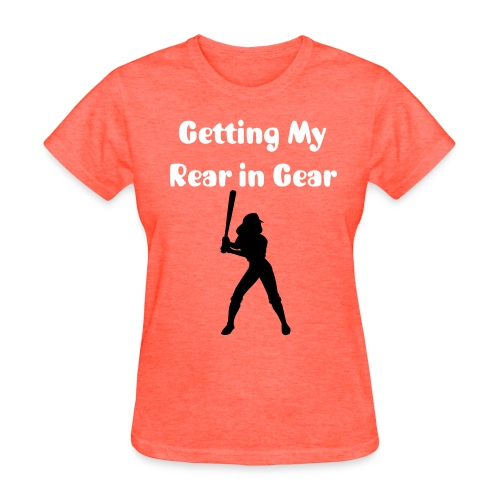 Rear in Gear Girl Softball - Women's T-Shirt