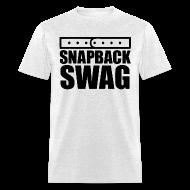 T-Shirts ~ Men's T-Shirt ~ Snapback Swag