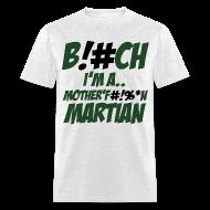 T-Shirts ~ Men's T-Shirt ~ F#!%*N Martian