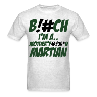 T-Shirts ~ Men's T-Shirt ~ F#!%*N Martian