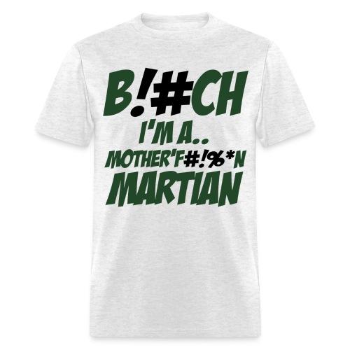 F#!%*N Martian - Men's T-Shirt