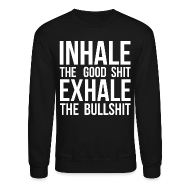 Long Sleeve Shirts ~ Crewneck Sweatshirt ~ Inhale x Exhale