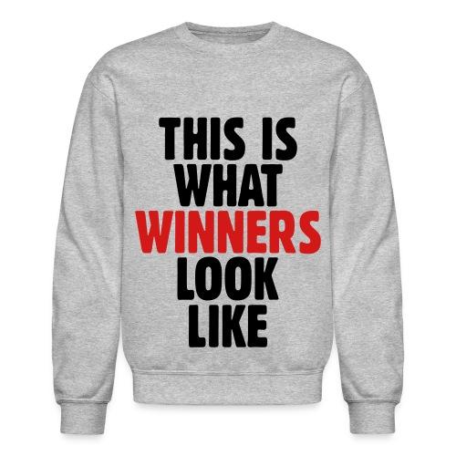 This is What Winners Look Like - Crewneck Sweatshirt