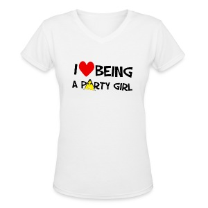 I Love Being A Party Girl Women's T-Shirts - Women's V-Neck T-Shirt