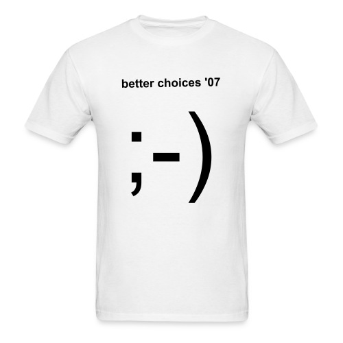 better choices '07 - Men's T-Shirt