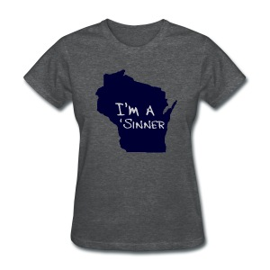 I'm a 'Sinner - Women's T-Shirt