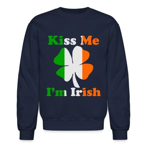 Kiss Me I'm Irish Long Sleeve T-Shirt - Crewneck Sweatshirt