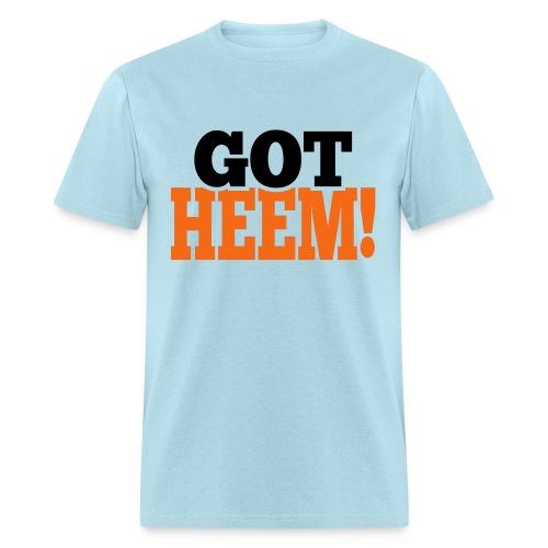 Got Heem! - Men's T-Shirt