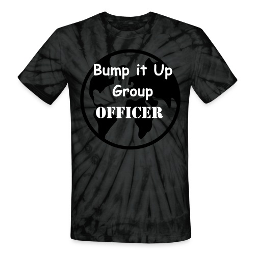 Bump it Up Group Officer-t - Unisex Tie Dye T-Shirt