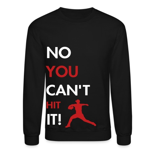 G47 - No You Can't Hit It - Long Sleeve T-shirt - Crewneck Sweatshirt