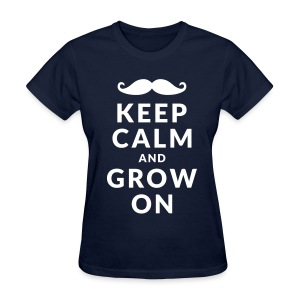 Keep Calm and Grow On - Women's T-Shirt