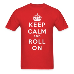 Keep Calm and Roll On - Men's T-Shirt