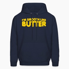 I'm Smooth Like Butter Hoodies