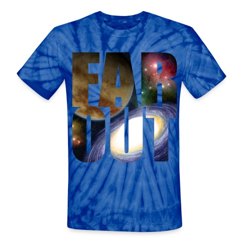 FAR OUTer Space Tie Dye Tee - Unisex Tie Dye T-Shirt