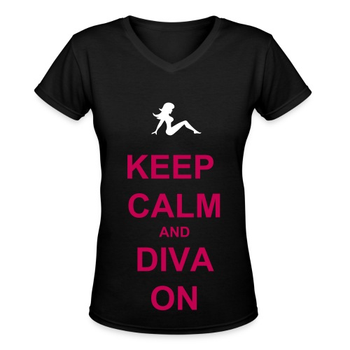 Keep Calm and Diva On - Women's V-Neck T-Shirt
