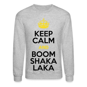 [BB] Keep Calm & Boom Shakalaka - Crewneck Sweatshirt