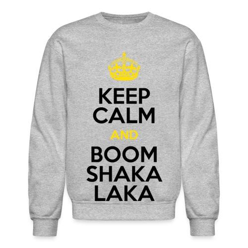 [BB] Keep Calm & Boom Shakalaka - Crewneck Sweatshirt