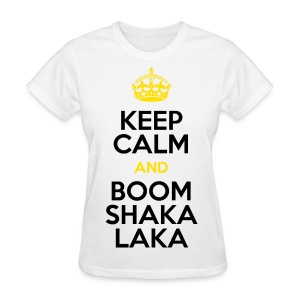 [BB] Keep Calm & Boom Shakalaka - Women's T-Shirt