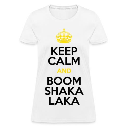 [BB] Keep Calm & Boom Shakalaka - Women's T-Shirt