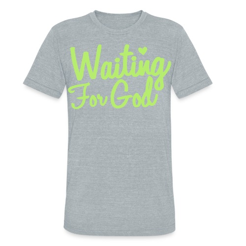 Waiting for GOD - Unisex Tri-Blend T-Shirt