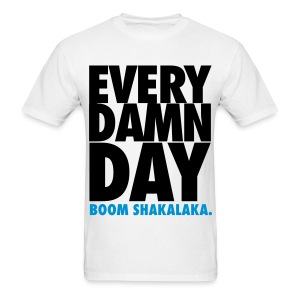 [BB] Every Damn Day - Boom Shakalaka - Men's T-Shirt