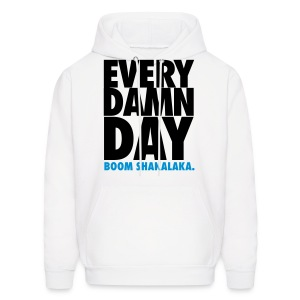 [BB] Every Damn Day - Boom Shakalaka - Men's Hoodie