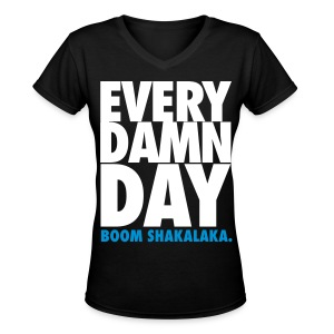 [BB] Every Damn Day - Boom Shakalaka - Women's V-Neck T-Shirt