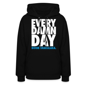 [BB] Every Damn Day - Boom Shakalaka - Women's Hoodie