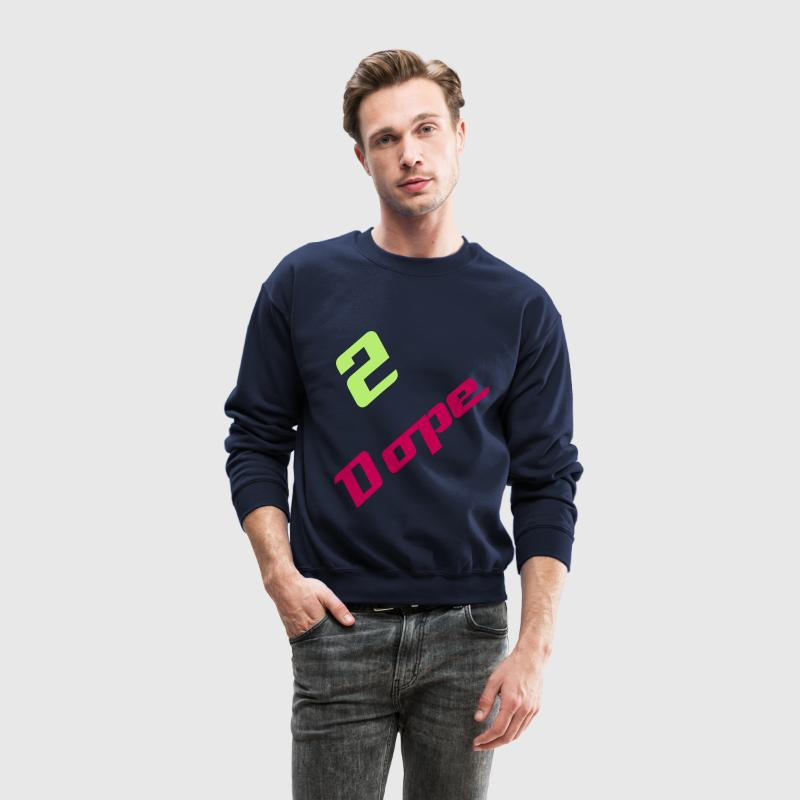 dope ass sweater - Crewneck Sweatshirt
