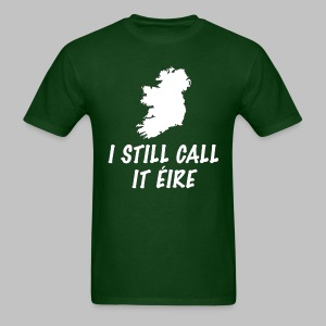 I Still Call It Eire - Men's T-Shirt