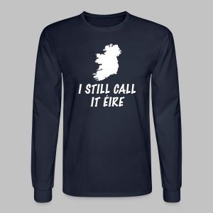 I Still Call It Eire - Men's Long Sleeve T-Shirt